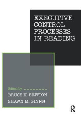 Executive Control Processes in Reading - Britton, B. K. (Editor)