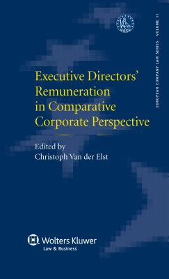 Executive Directors' Remuneration in Comparative Corporate Perspective - Van Der Elst, Christoph (Editor)