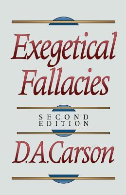 Exegetical Fallacies - Carson, D A