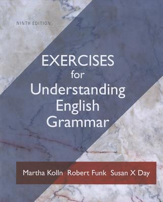 Exercise Book for Understanding English Grammar - Kolln, Martha J., and Funk, Robert W.