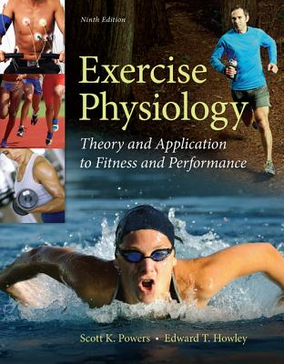 Exercise Physiology: Theory and Application to Fitness and Performance - Powers