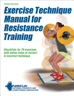 Exercise Technique Manual for Resistance Training 3rd Edition with Online Video - Nsca -National Strength & Conditioning Association