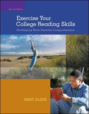 Exercise Your College Reading Skills: Developing More Powerful Comprehension - Elder, Janet