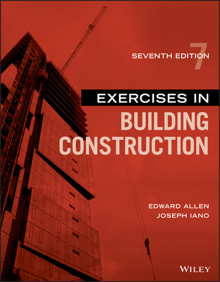 Exercises in Building Construction - Allen, Edward, and Iano, Joseph