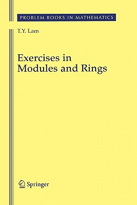 Exercises in Modules and Rings - Lam, T. Y.