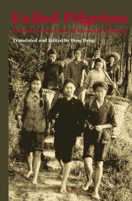 Exiled Pilgrims: Memoirs of Pre-Cultural Revolution Zhiqing - Deng, Peng