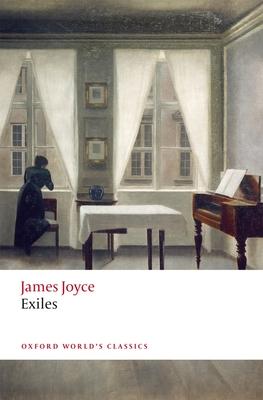 Exiles - Joyce, James, and Walsh, Keri (Editor)