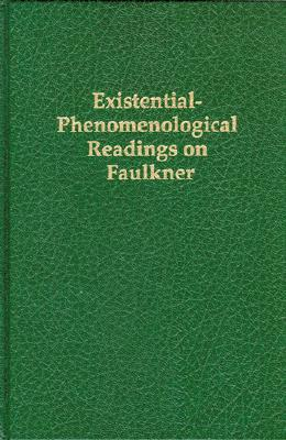 Existential-Phenomenological Readings on Faulkner - Sowder, William J