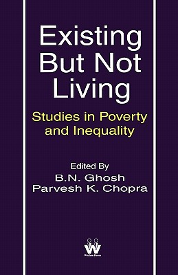 Existing But Not Living - Ghosh, B N (Editor), and Chopra, Parvesh K (Editor)