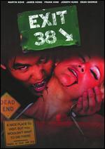 Exit 38 - Dean George; Joel Franco