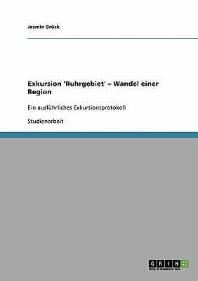 Exkursion 'Ruhrgebiet' - Wandel Einer Region - Bruck, Jasmin