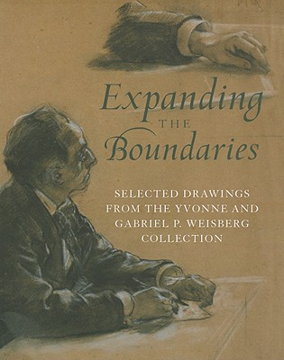 Expanding the Boundaries: Selected Drawings from the Yvonne and Gabriel P. Weisberg Collection - Michaux, Lisa Dickinson, and Weisburg, Gabriel P