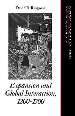 Expansion and Global Interaction: 1200-1700 - Ringrose, David R