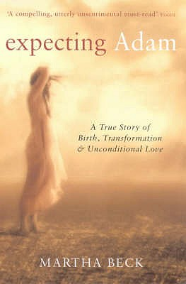 Expecting Adam: A true story of birth, transformation and unconditional love - Beck, Martha
