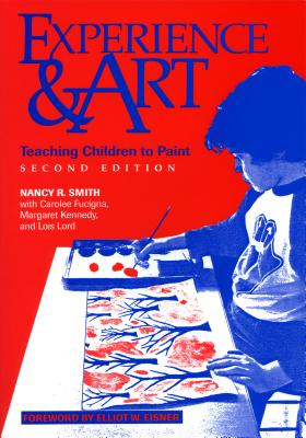 Experience and Art 2nd Edition - Smith, Nancy R, and Fucigna, Carolee