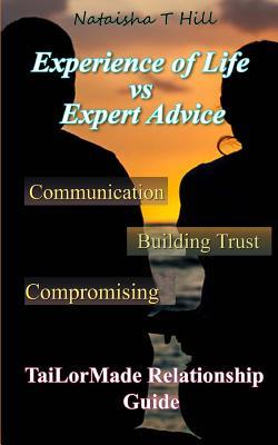 Experience of Life vs. Expert Advice: Tai-Lormade Relationship Guide - Hill, Nataisha T