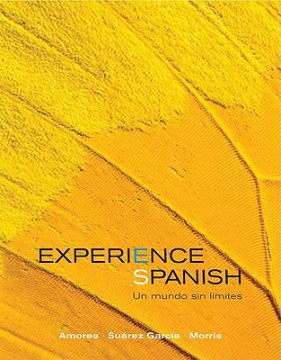 Experience Spanish - Amores, Mara, and Amores, Maria, and Suarez-Garcia, Jose Luis