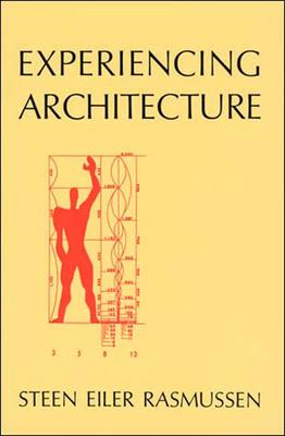 Experiencing Architecture, 2nd Edition - Rasmussen, Steen Eiler
