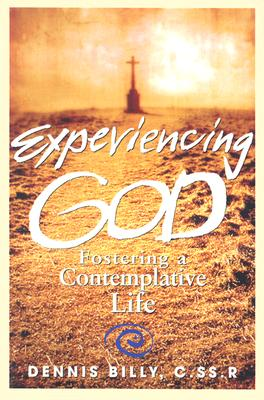 Experiencing God: Fostering a Contemplative Life - Billy, Dennis J