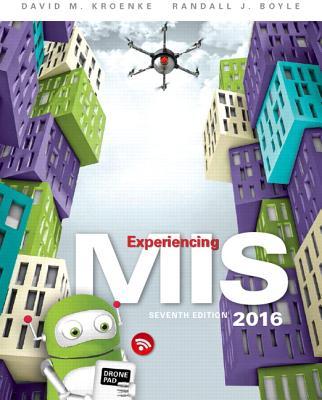 Experiencing MIS - Kroenke, David M., and Boyle, Randall J.