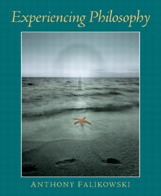 Experiencing Philosophy - Falikowski, Anthony F