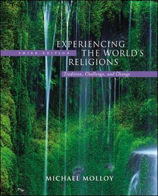 Experiencing the World's Religions: Tradition, Challenge, and Change - Molloy, Michael