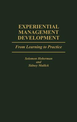 Experiential Management Development: From Learning to Practice - Hoberman, Solomon, and Mailick, Sidney