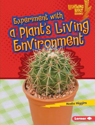 Experiment with a Plant's Living Environment - Higgins, Nadia