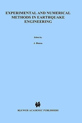 Experimental and Numerical Methods in Earthquake Engineering - Donea, J (Editor), and Jones, P M (Editor)