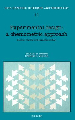 Experimental Design: A Chemometric Approach - Deming, S N, and Morgan, S L