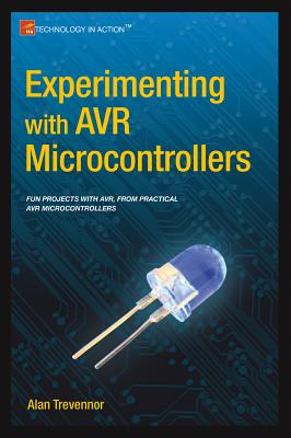Experimenting with Avr Microcontrollers - Trevennor, Alan