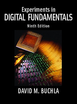 Experiments in Digital Fundamentals for Digital Fundamentals - Pearson, and Buchla, David M
