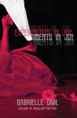 Experiments in Joy - Civil, Gabrielle