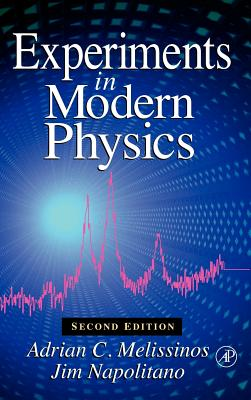 Experiments in Modern Physics - Melissinos, Adrian C, and Napolitano, Jim, and Napolitano, James