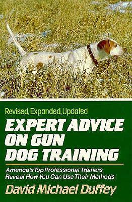 Expert Advice on Gun Dog Training - Duffey, David Michael