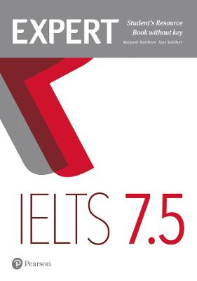 Expert IELTS 7.5 Student's Resource Book without Key - Matthews, Margaret, and Salisbury, Katy