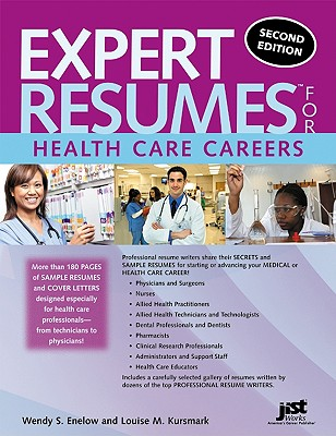 Expert Resumes for Health Care Careers - Enelow, Wendy S, and Kursmark, Louise M