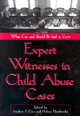 Expert Witnesses in Child Abuse Cases: What Can and Should Be Said in Court - Ceci, Stephen J, PhD (Editor), and Hembrooke, Helene, PhD (Editor), and Sales, Bruce Dennis, Ph.D., J.D. (Editor)