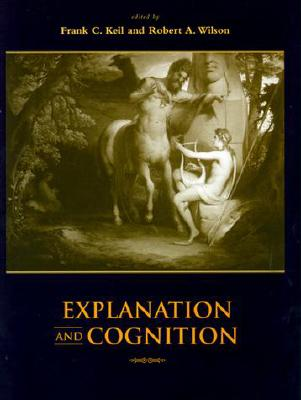 Explanation and Cognition - Keil, Frank C (Editor)