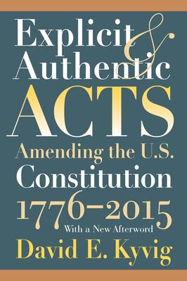 Explicit & Authentic Acts - Kyvig, David E