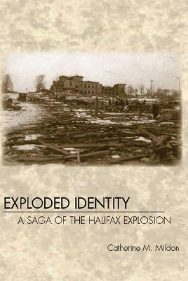 Exploded Identity: A Saga of the Halifax Explosion -
