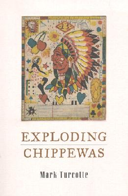 Exploding Chippewas - Turcotte, Mark