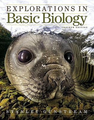 Explorations in Basic Biology - Gunstream, Stanley E.