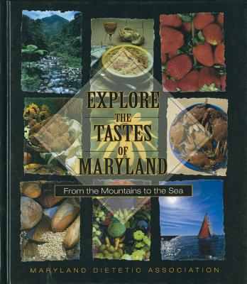 Explore the Tastes of Maryland - Maryland Dietetic Association (Compiled by), and Favorite Recipes Press (Producer)