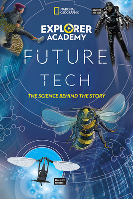 Explorer Academy Future Tech: The Science Behind the Story - Kiffel-Alcheh, Jamie