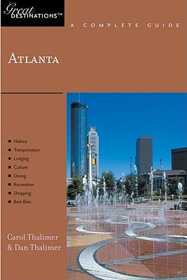 Explorer's Guide Atlanta: A Great Destination - Thalimer, Carol, and Thalimer, Dan