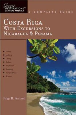 Explorer's Guide Costa Rica: With Excursions to Nicaragua & Panama: a Great Destination - Penland, Paige R.