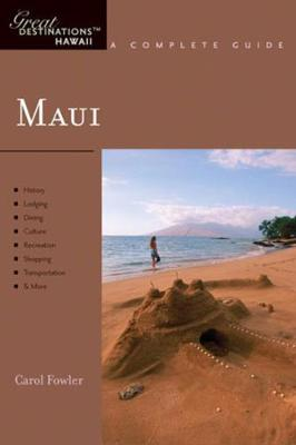 Explorer's Guide Maui: Includes Molokai & Lanai: A Great Destination - Fowler, Carol