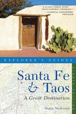 Explorer's Guide Santa Fe & Taos: A Great Destination - Niederman, Sharon