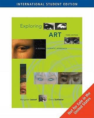 Exploring Art: A Global, Thematic Approach - Lazzari, Margaret R., and Schlesier, Dona